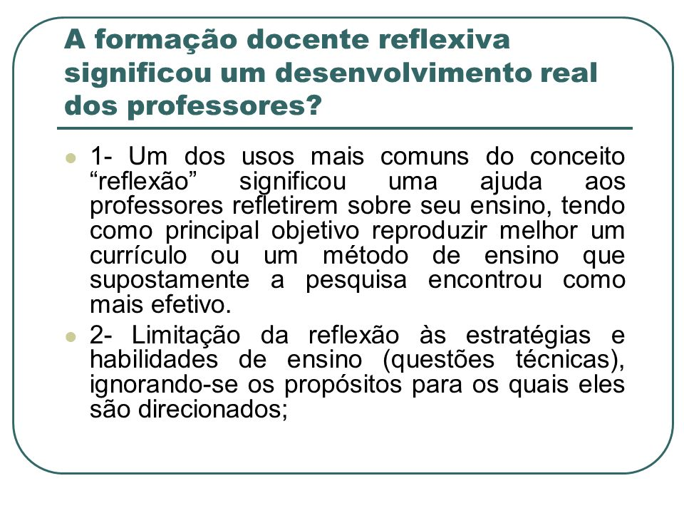A formação docente reflexiva significou um desenvolvimento real dos professores