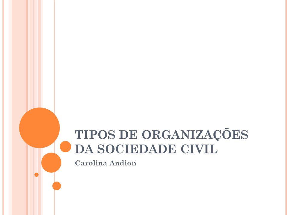 TIPOS DE ORGANIZAÇÕES DA SOCIEDADE CIVIL