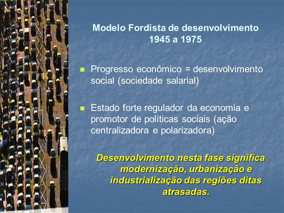 Modelo Fordista de desenvolvimento