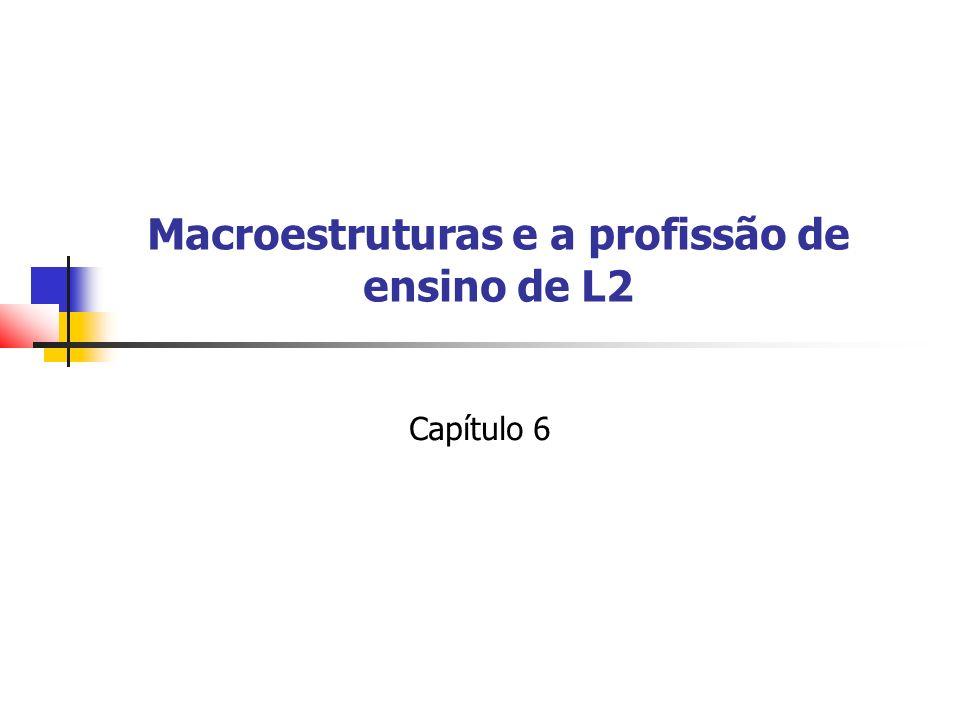 Macroestruturas e a profissão de ensino de L2