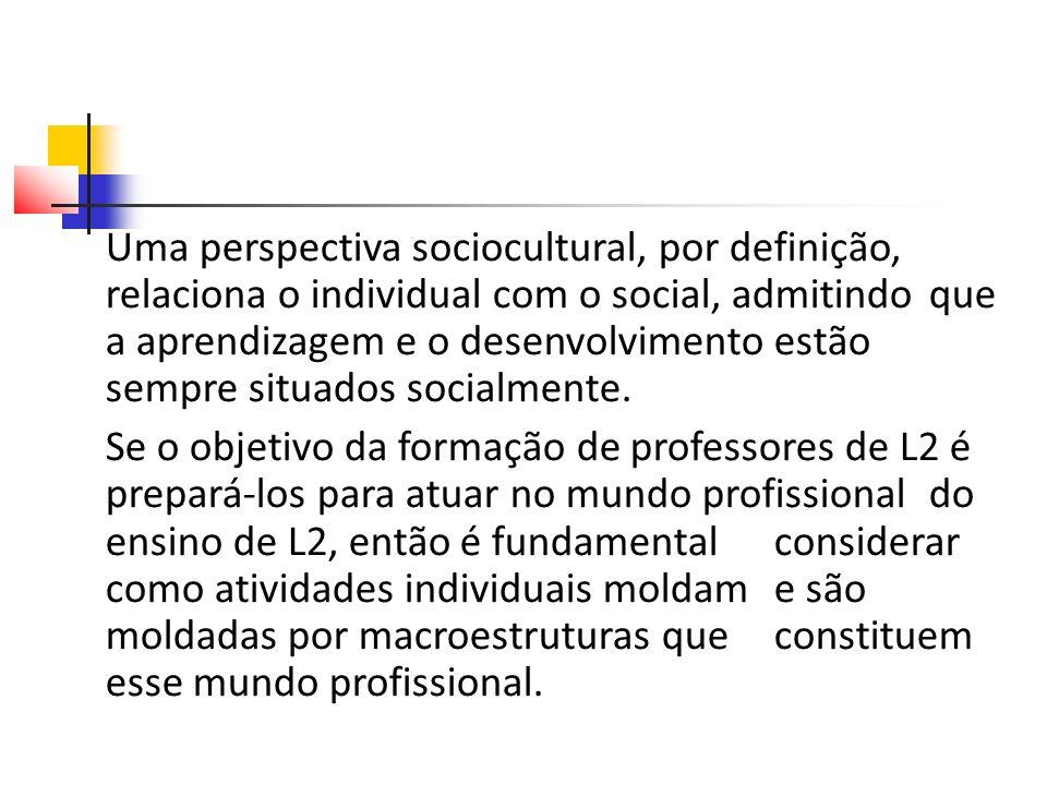 Uma perspectiva sociocultural, por definição,
