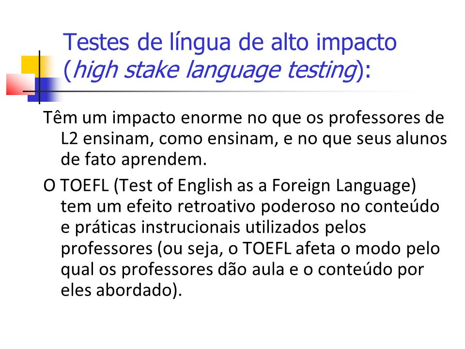 Testes de língua de alto impacto (high stake language testing):