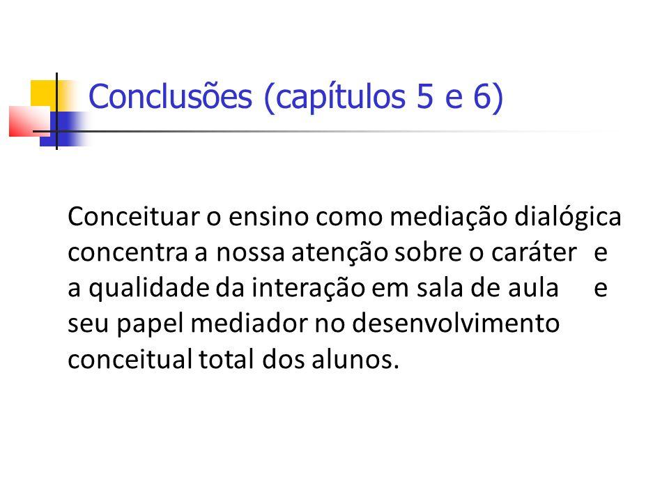 Conclusões (capítulos 5 e 6)