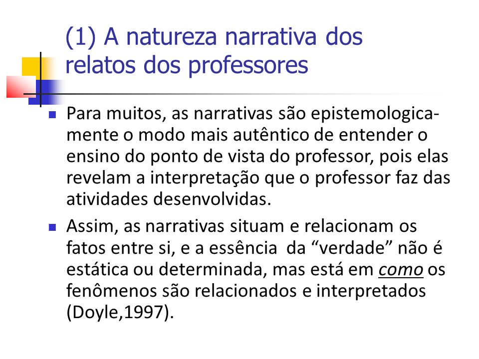 (1) A natureza narrativa dos relatos dos professores