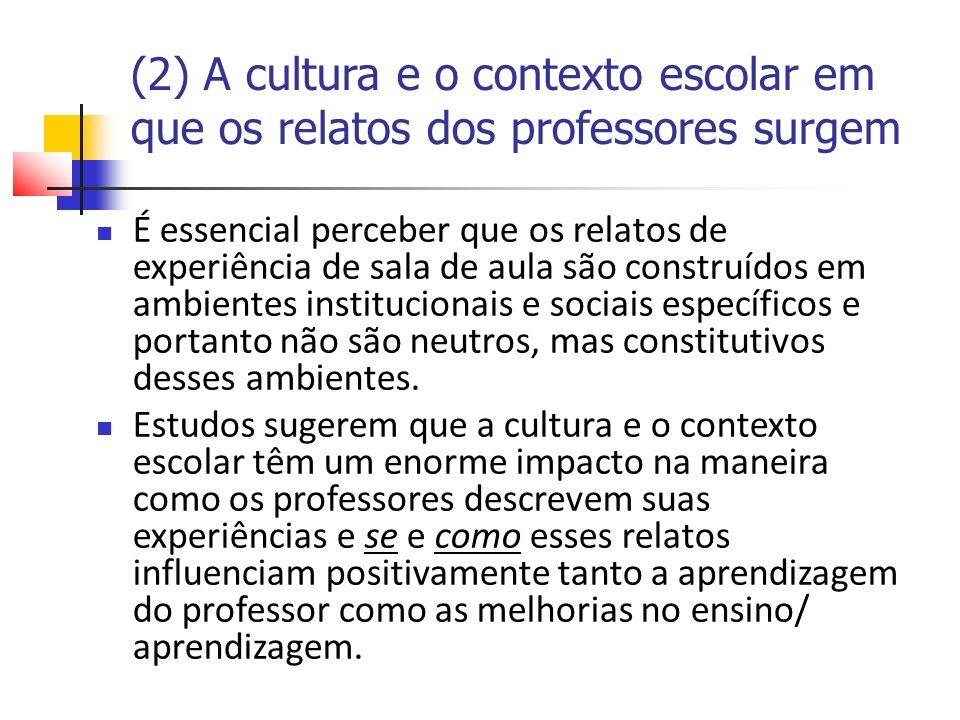 (2) A cultura e o contexto escolar em que os relatos dos professores surgem