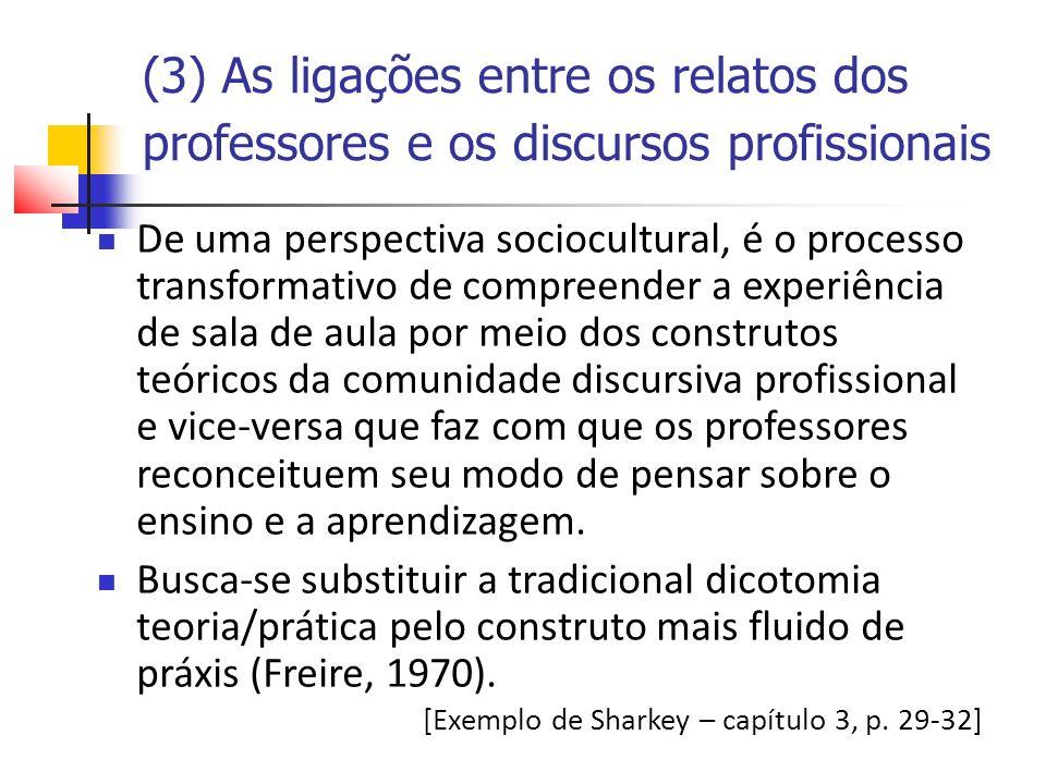 (3) As ligações entre os relatos dos professores e os discursos profissionais