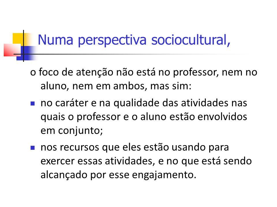Numa perspectiva sociocultural,