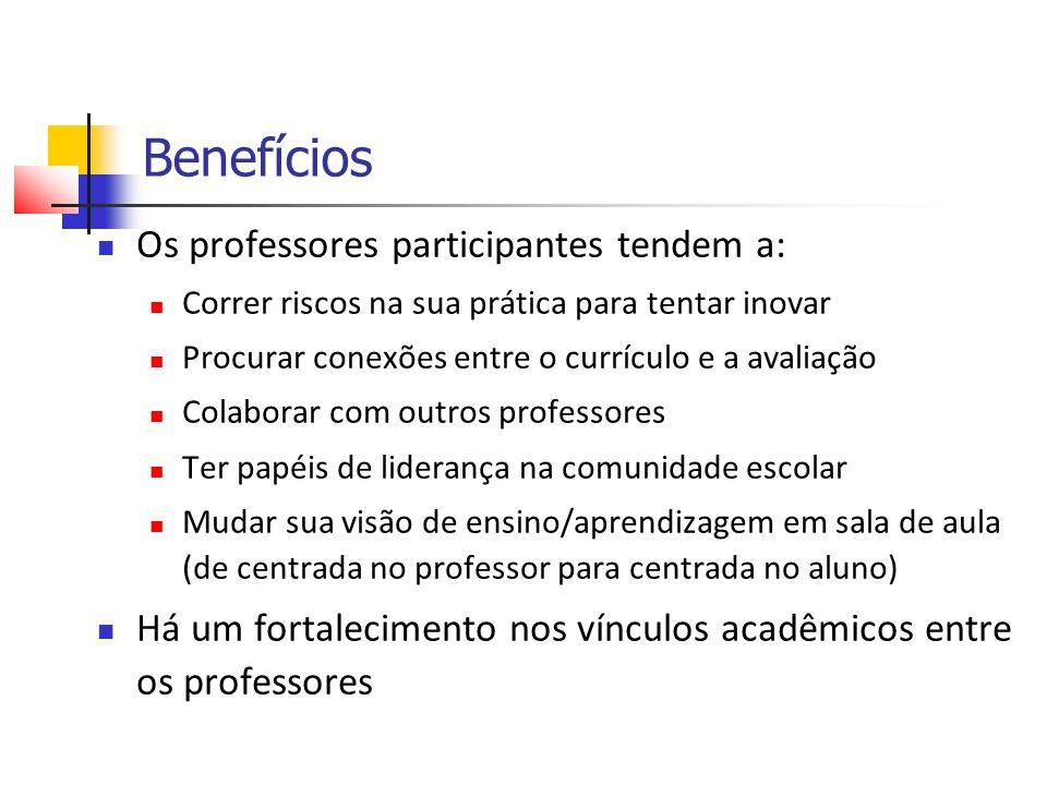 Benefícios Os professores participantes tendem a: