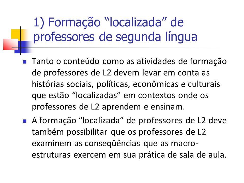 1) Formação localizada de professores de segunda língua