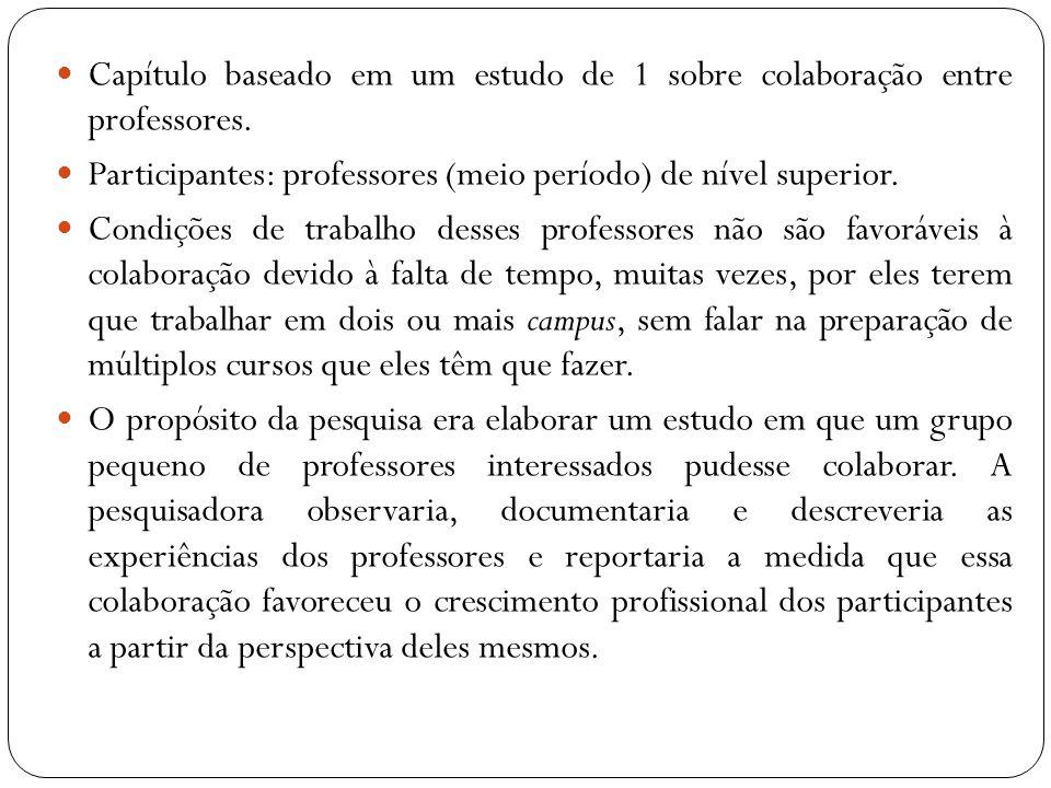 Capítulo baseado em um estudo de 1 sobre colaboração entre professores.