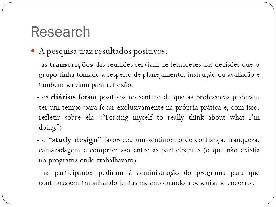 Research A pesquisa traz resultados positivos:
