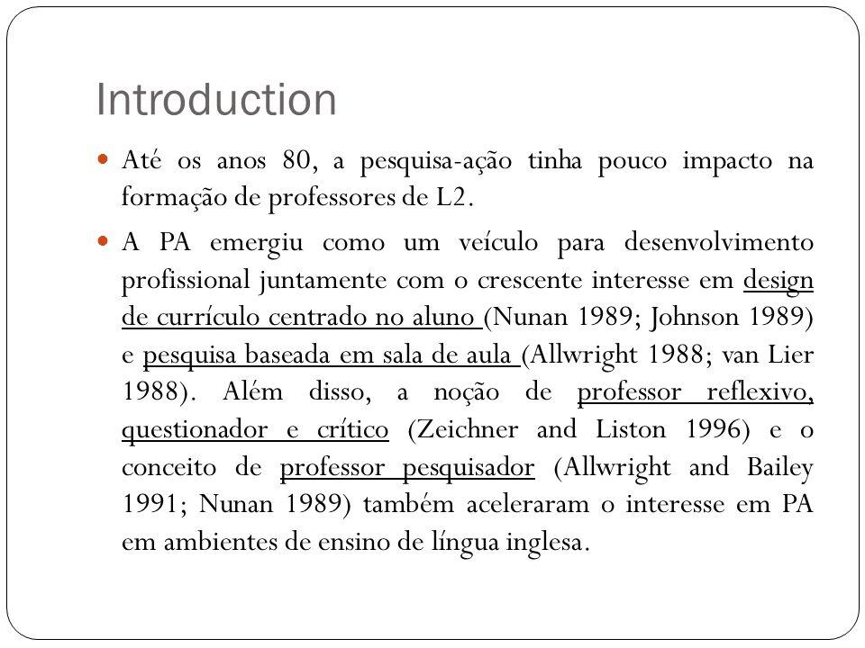 Introduction Até os anos 80, a pesquisa-ação tinha pouco impacto na formação de professores de L2.