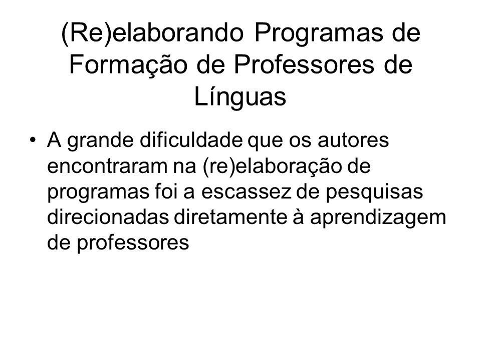 (Re)elaborando Programas de Formação de Professores de Línguas