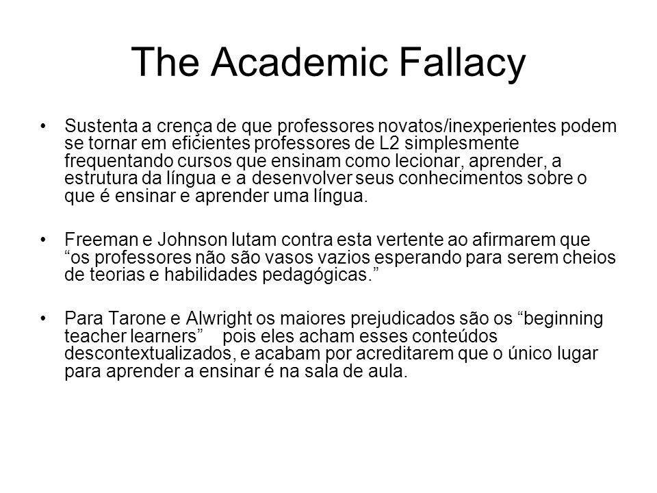 The Academic Fallacy