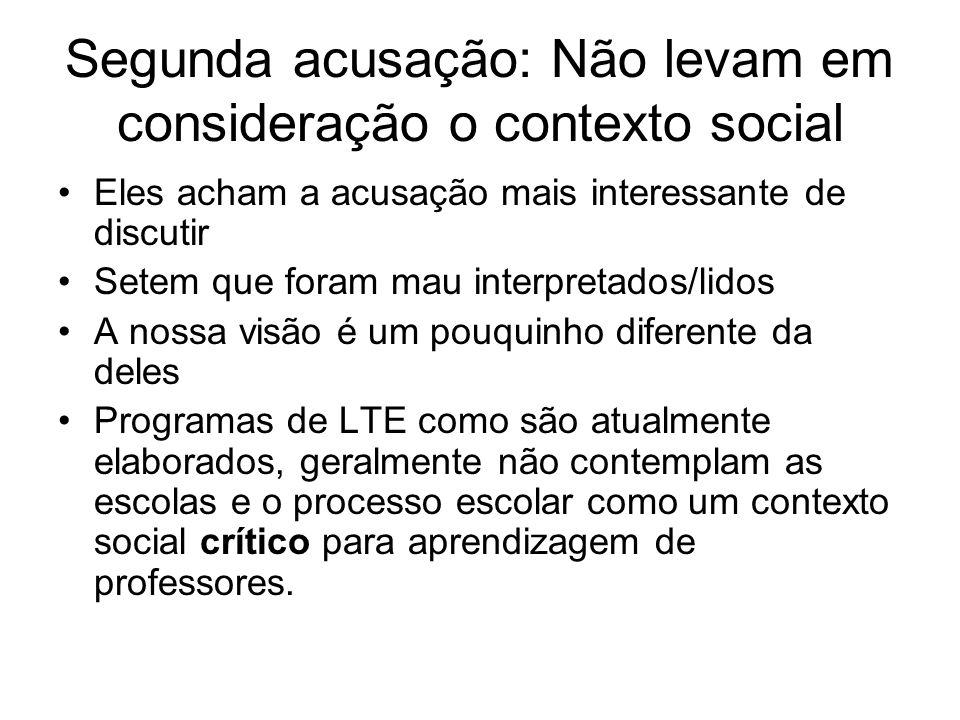 Segunda acusação: Não levam em consideração o contexto social