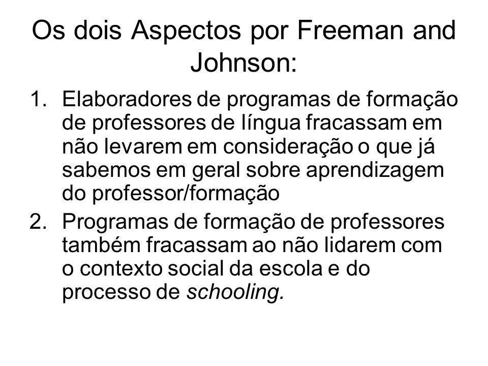 Os dois Aspectos por Freeman and Johnson: