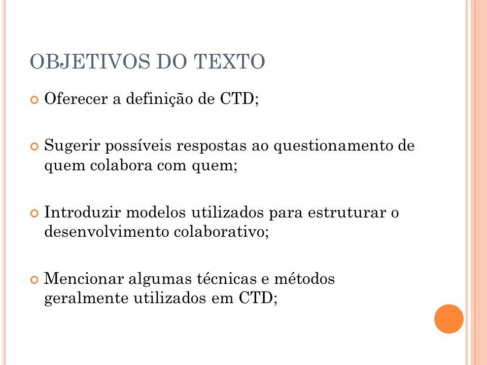 OBJETIVOS DO TEXTO Oferecer a definição de CTD;