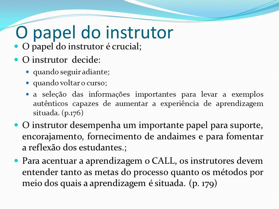 O papel do instrutor O papel do instrutor é crucial;