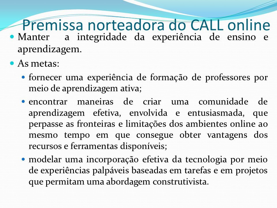 Premissa norteadora do CALL online