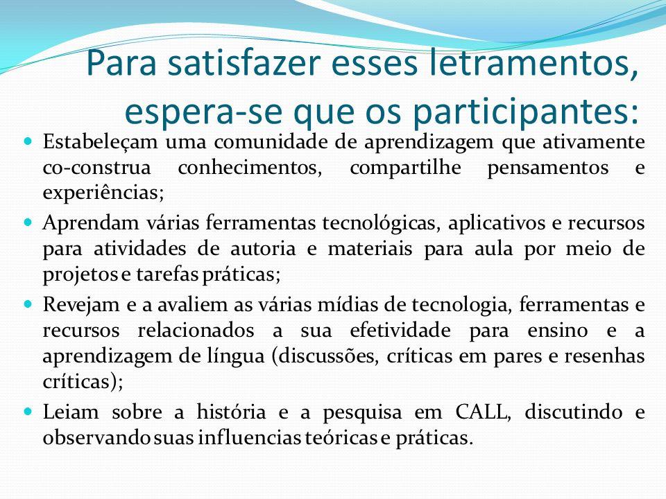 Para satisfazer esses letramentos, espera-se que os participantes: