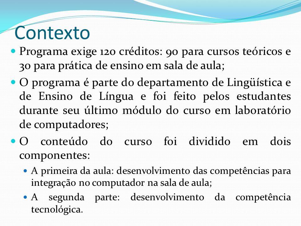 ContextoPrograma exige 120 créditos: 90 para cursos teóricos e 30 para prática de ensino em sala de aula;