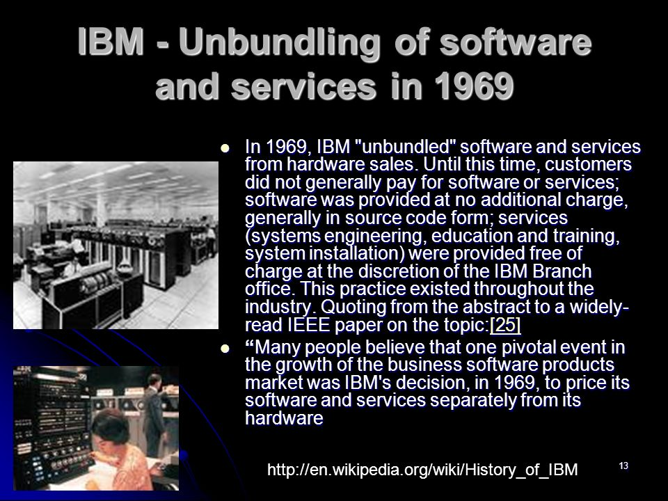 IBM - Unbundling of software and services in 1969
