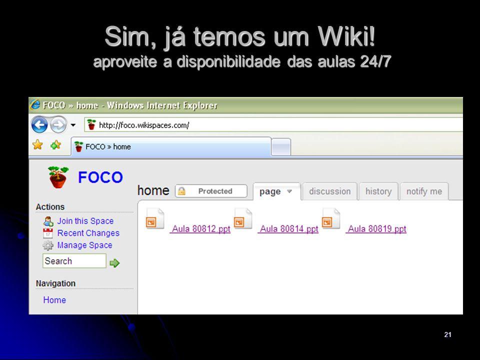 Sim, já temos um Wiki! aproveite a disponibilidade das aulas 24/7