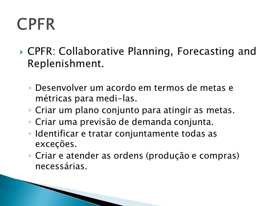 CPFR CPFR: Collaborative Planning, Forecasting and Replenishment.