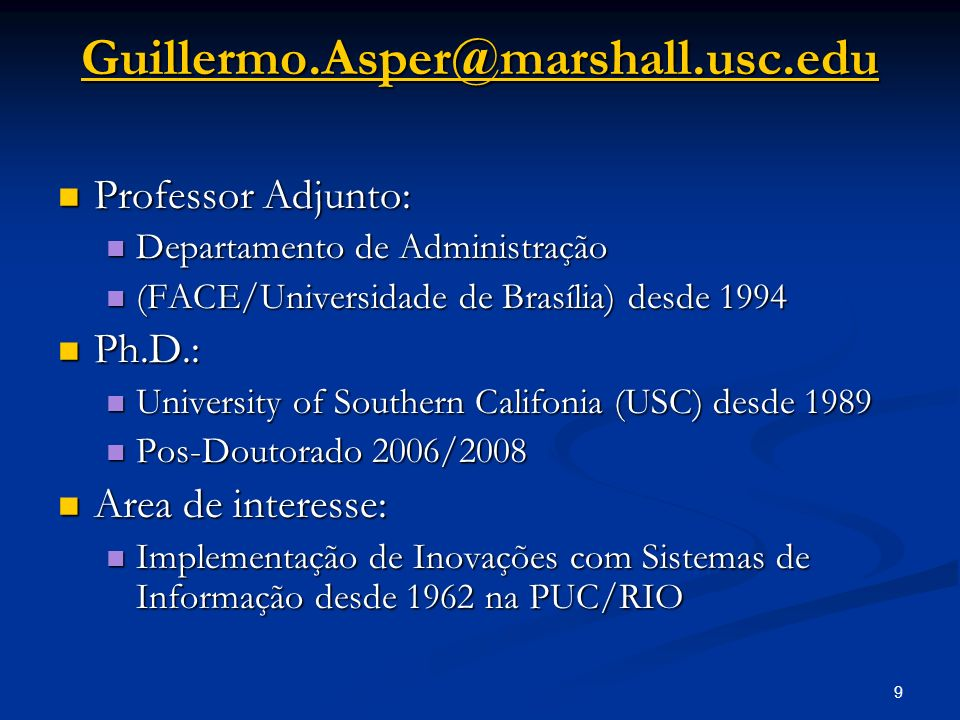 Guillermo.Asper@marshall.usc.edu Professor Adjunto: Ph.D.: