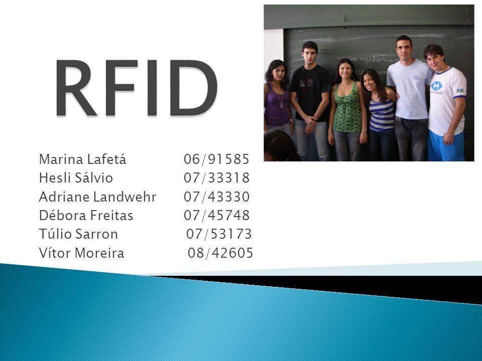 RFID Marina Lafetá 06/91585 Hesli Sálvio 07/33318