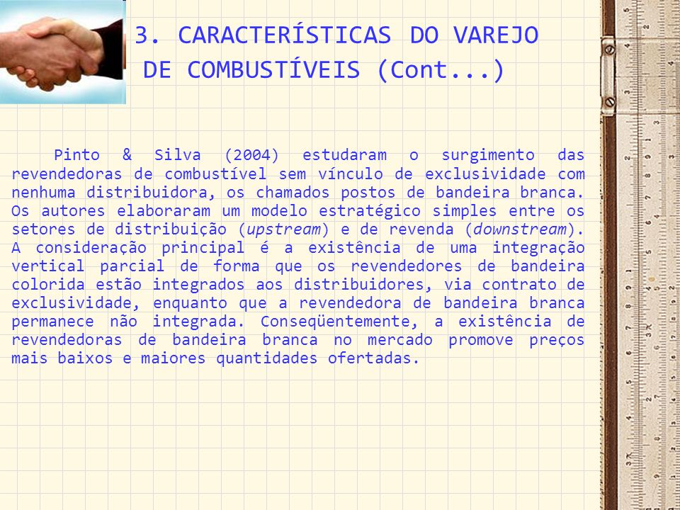 3. CARACTERÍSTICAS DO VAREJO DE COMBUSTÍVEIS (Cont...)