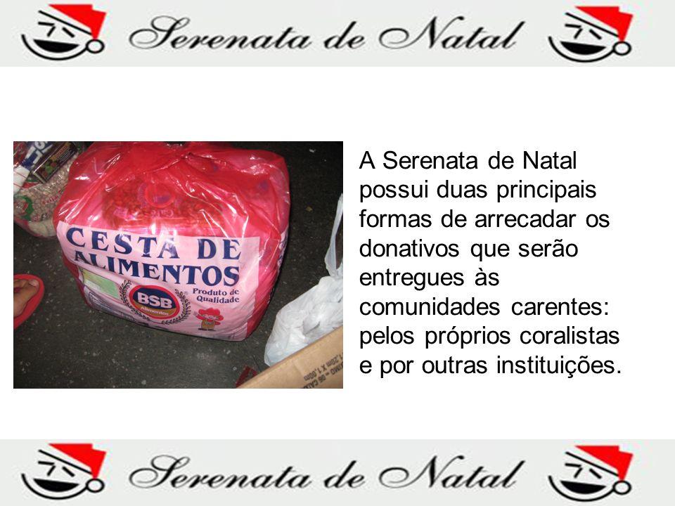 A Serenata de Natal possui duas principais formas de arrecadar os donativos que serão entregues às comunidades carentes: pelos próprios coralistas e por outras instituições.