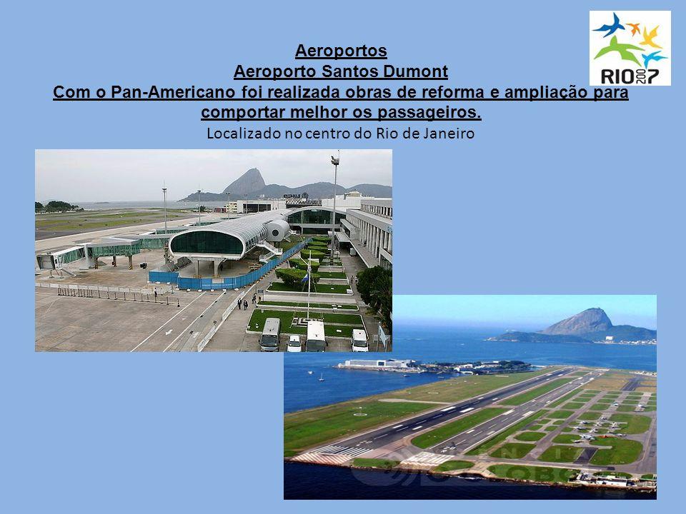 Aeroportos Aeroporto Santos Dumont Com o Pan-Americano foi realizada obras de reforma e ampliação para comportar melhor os passageiros.