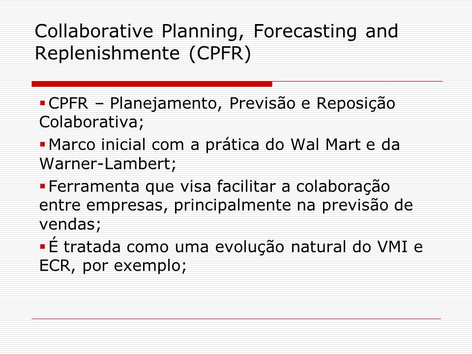 Collaborative Planning, Forecasting and Replenishmente (CPFR)