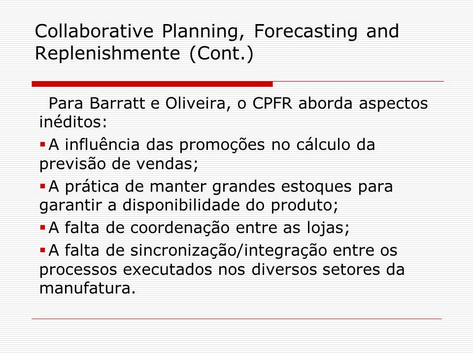 Collaborative Planning, Forecasting and Replenishmente (Cont.)