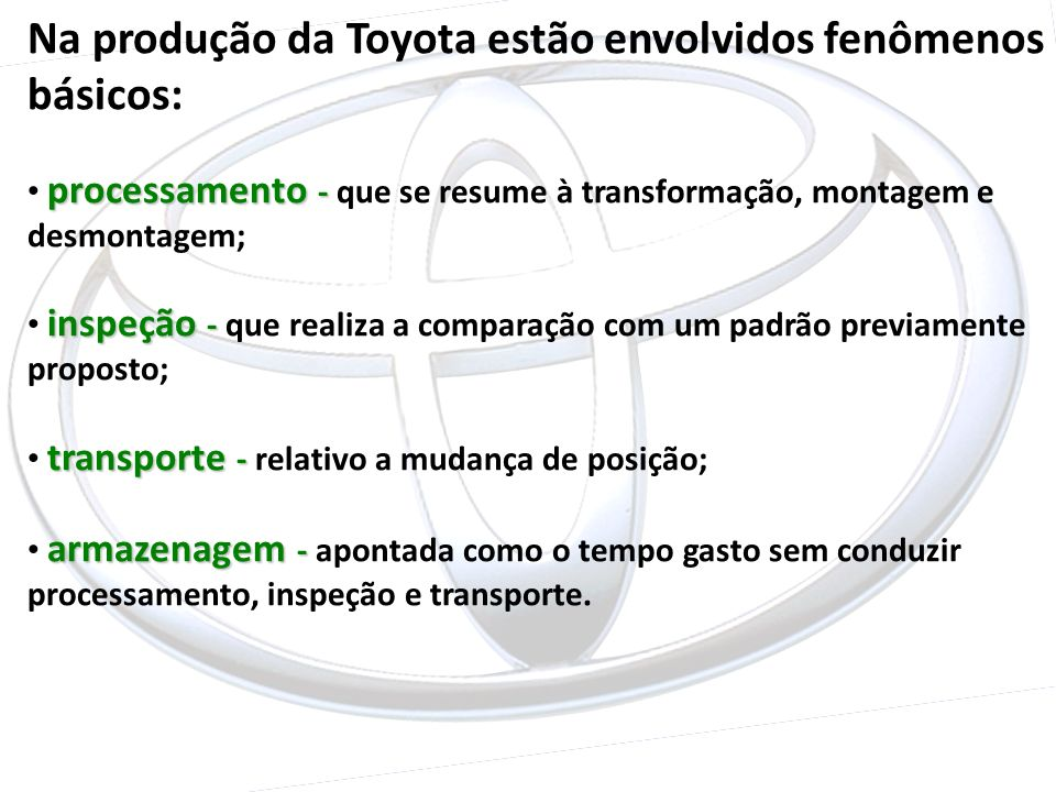 Na produção da Toyota estão envolvidos fenômenos básicos: