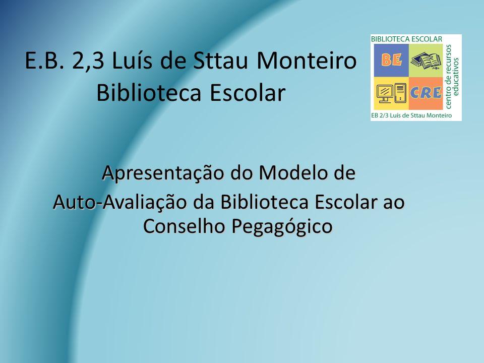 E.B. 2,3 Luís de Sttau Monteiro Biblioteca Escolar