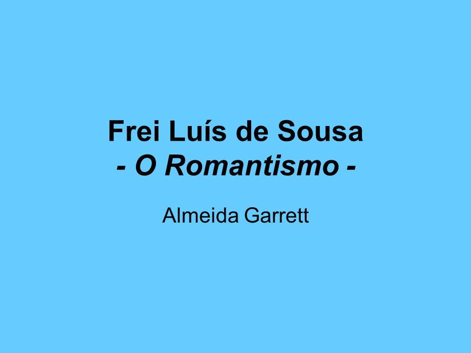 Frei Luís de Sousa - O Romantismo -