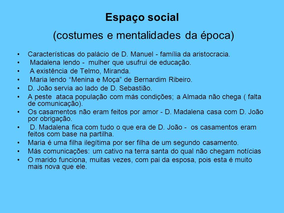 Espaço social (costumes e mentalidades da época)