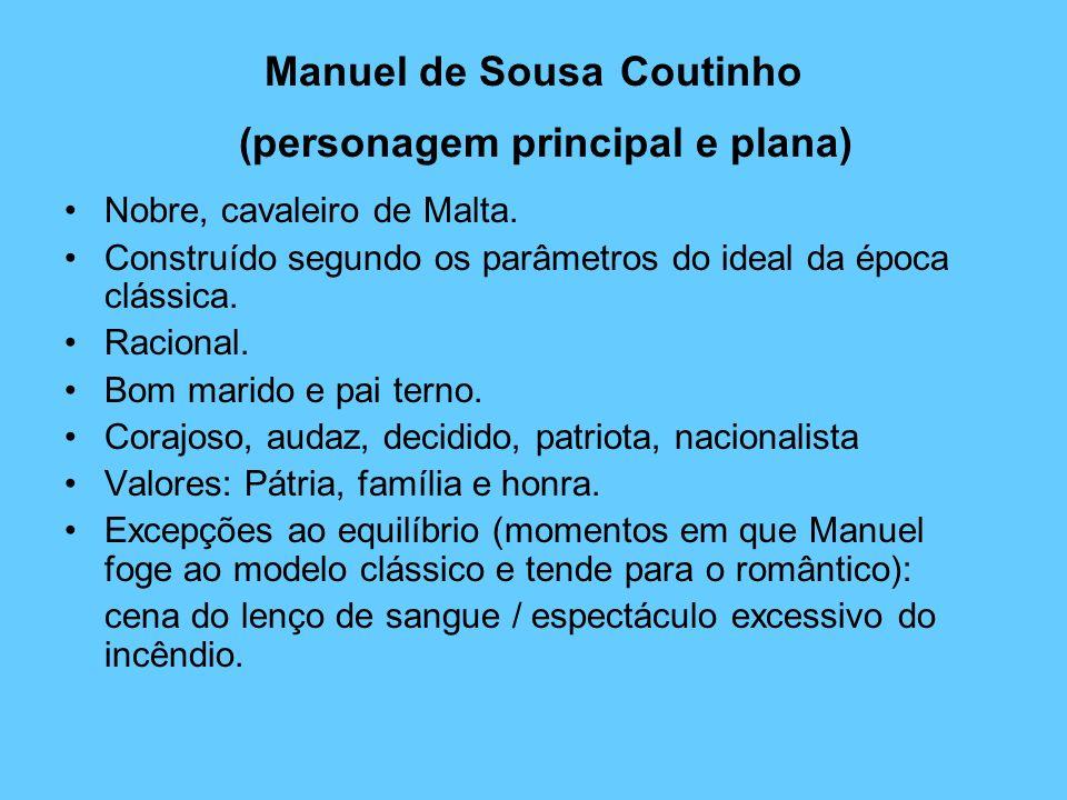 Manuel de Sousa Coutinho (personagem principal e plana)