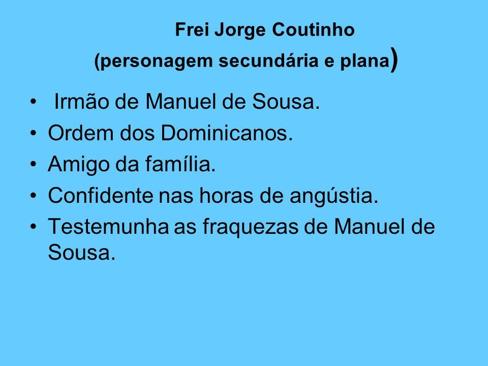 Frei Jorge Coutinho (personagem secundária e plana)