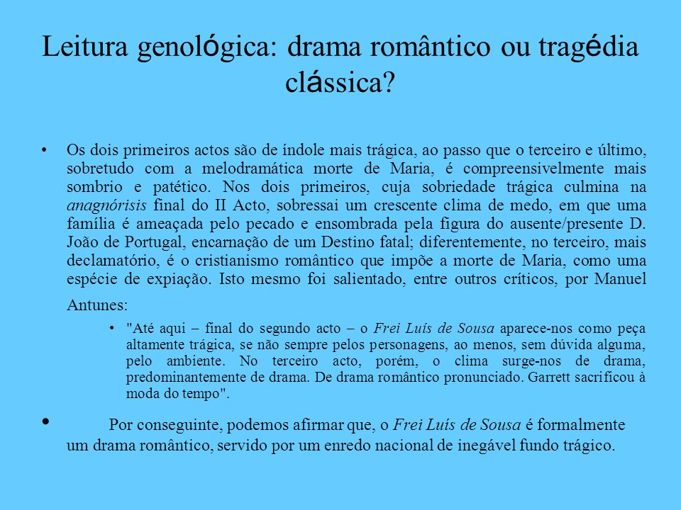 Leitura genológica: drama romântico ou tragédia clássica