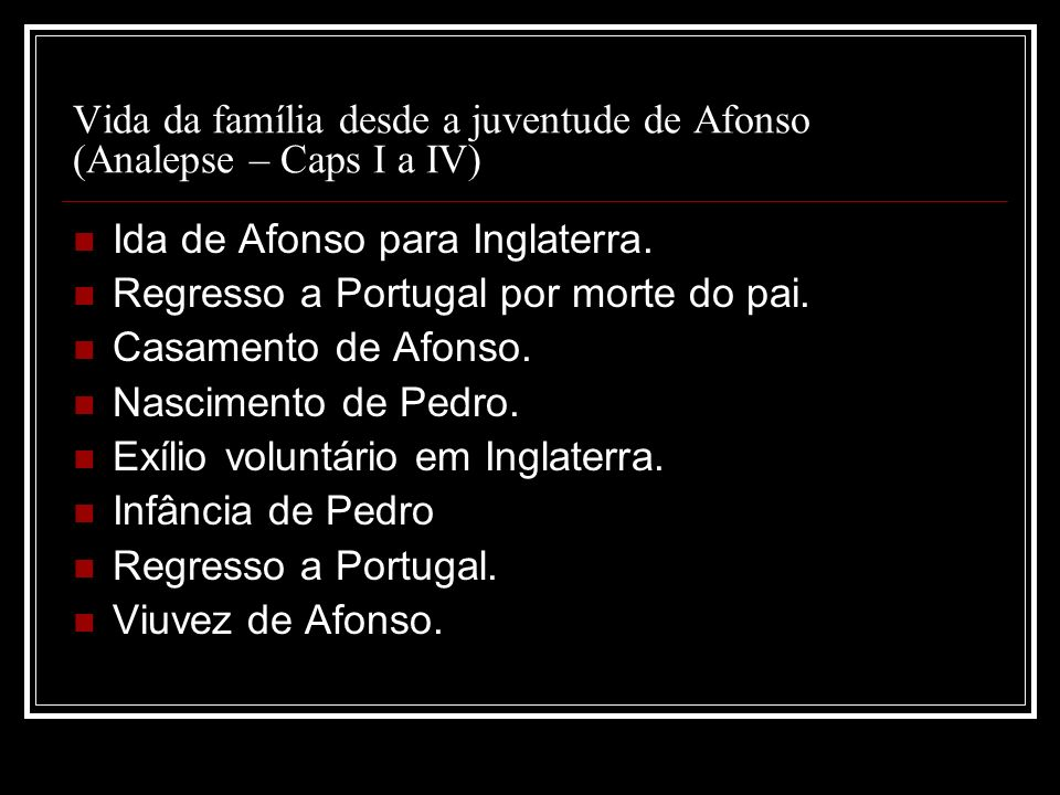Vida da família desde a juventude de Afonso (Analepse – Caps I a IV)
