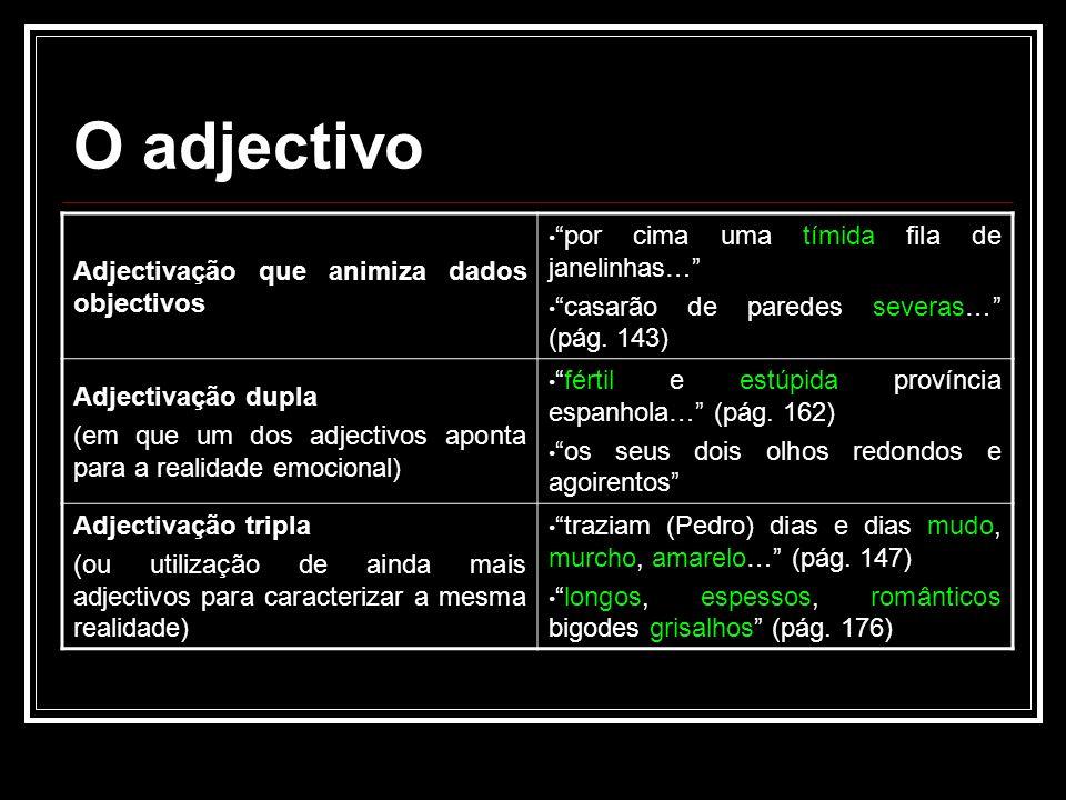 O adjectivo Adjectivação que animiza dados objectivos