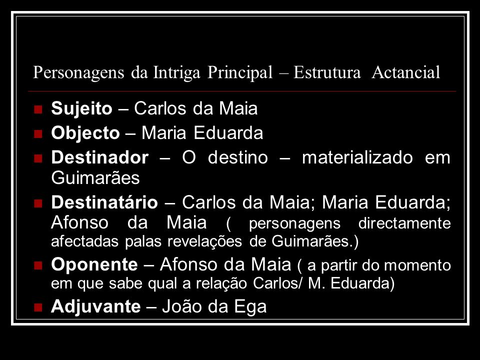 Personagens da Intriga Principal – Estrutura Actancial