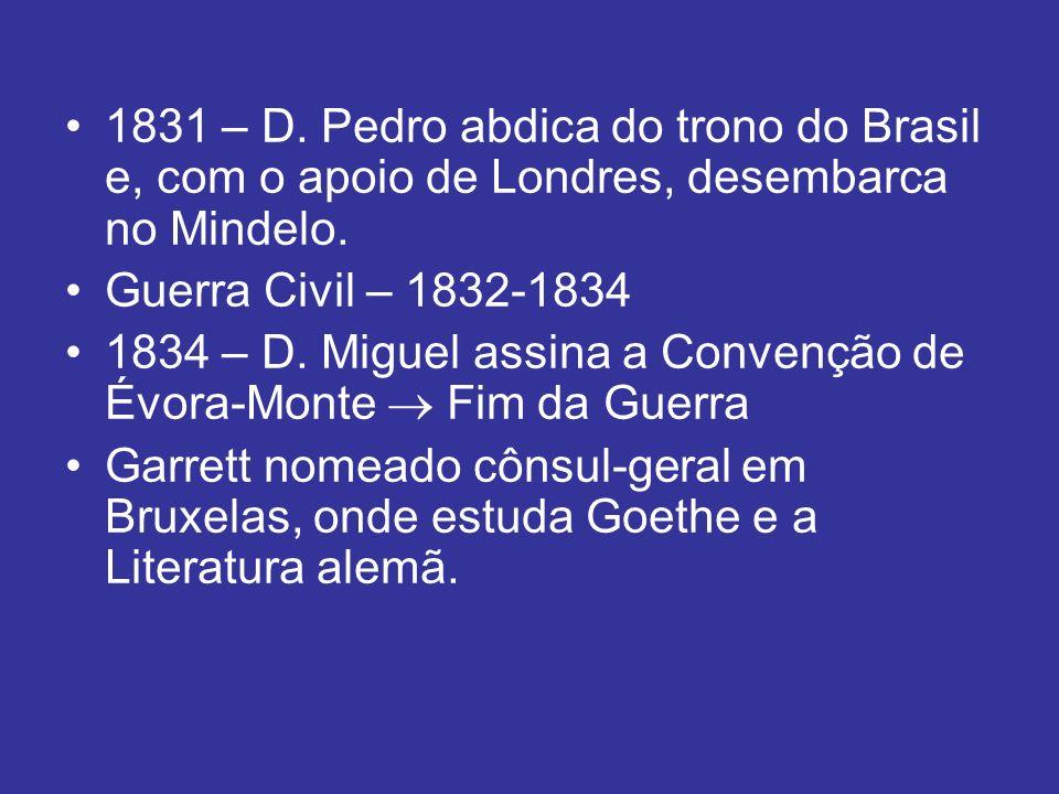1831 – D. Pedro abdica do trono do Brasil e, com o apoio de Londres, desembarca no Mindelo.