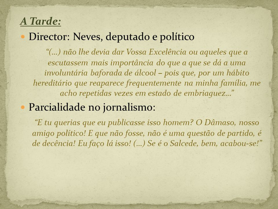 Director: Neves, deputado e político