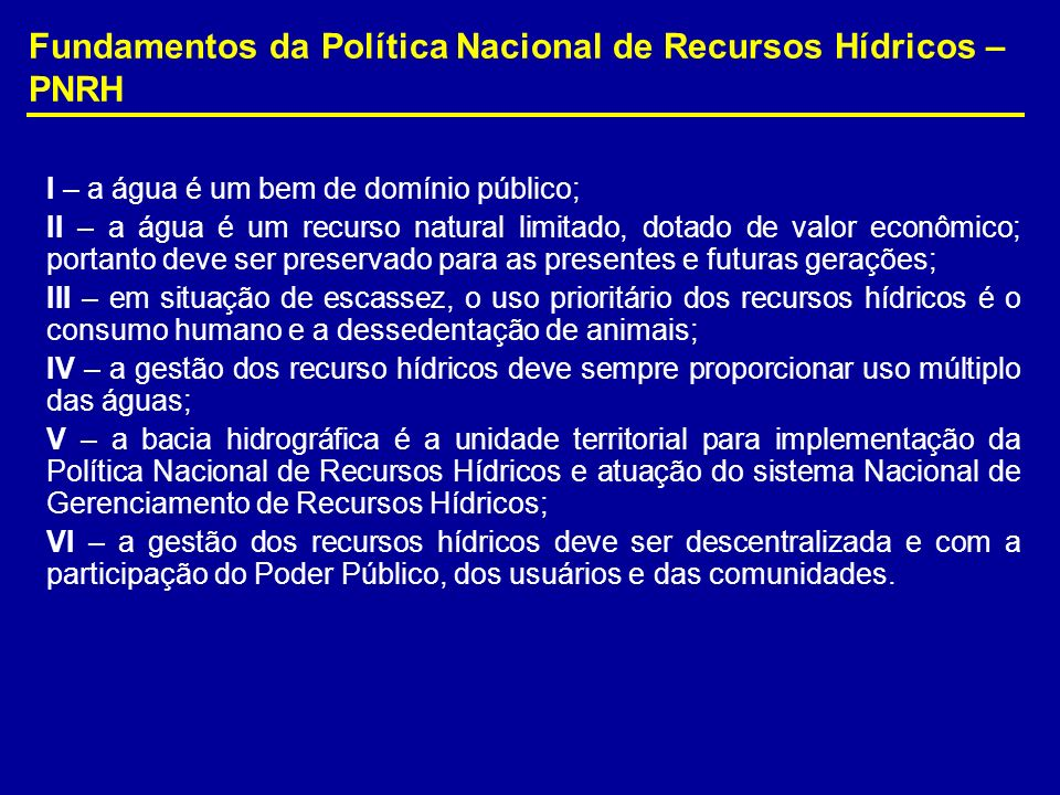 Fundamentos da Política Nacional de Recursos Hídricos – PNRH