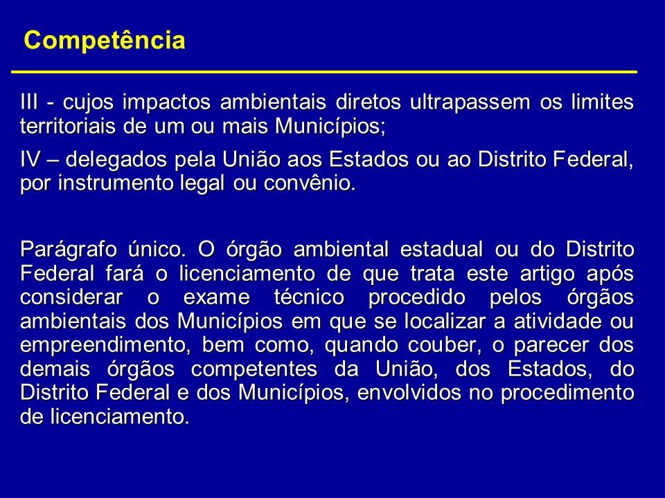 CompetênciaIII - cujos impactos ambientais diretos ultrapassem os limites territoriais de um ou mais Municípios;