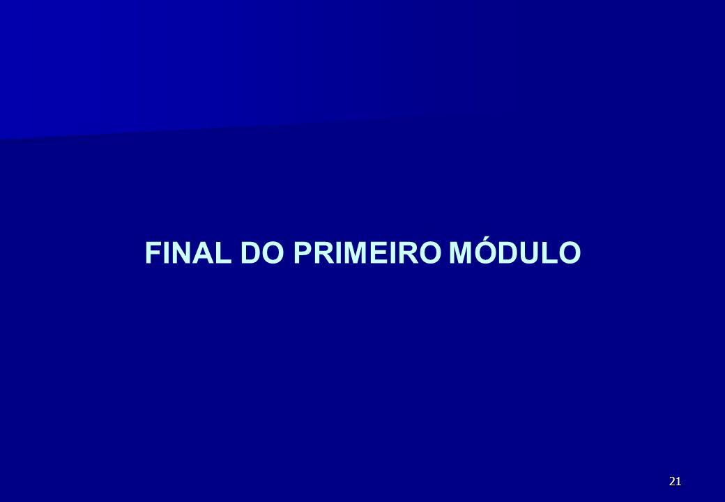 FINAL DO PRIMEIRO MÓDULO